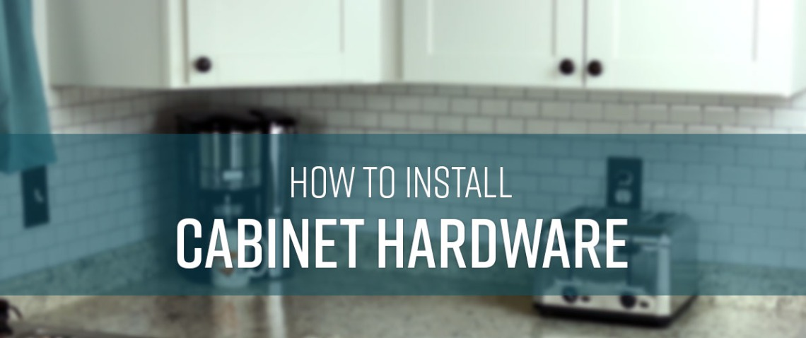 How to Install Cabinet Hardware (the Easy Way!) | GreyDock Blog