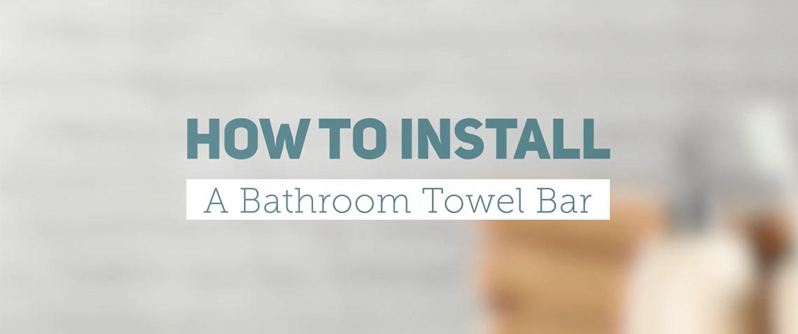How to Install a Bathroom Towel Bar | GreyDock Blog