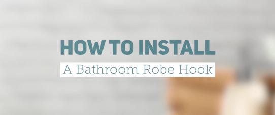 How to Install a Bathroom Robe Hook