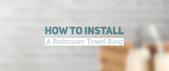 How to Install a Bathroom Towel Ring