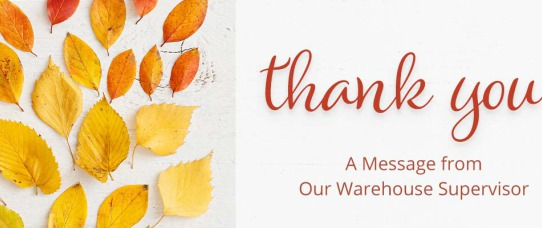 Thank You: A Message from Our Warehouse Supervisor | GreyDock Blog