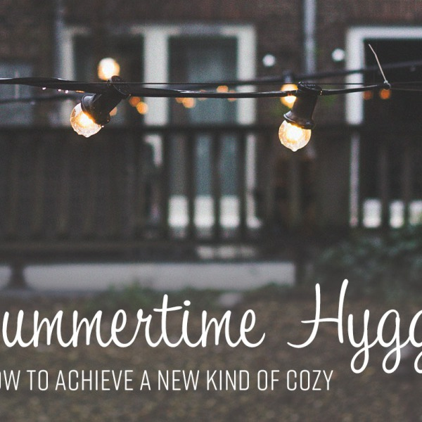 Summertime Hygge: How to Achieve a New Kind of Cozy | GreyDock Blog