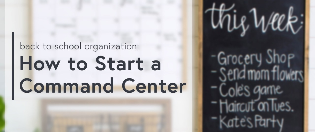Back to School Organization: How to Start a Command Center | GreyDock Blog