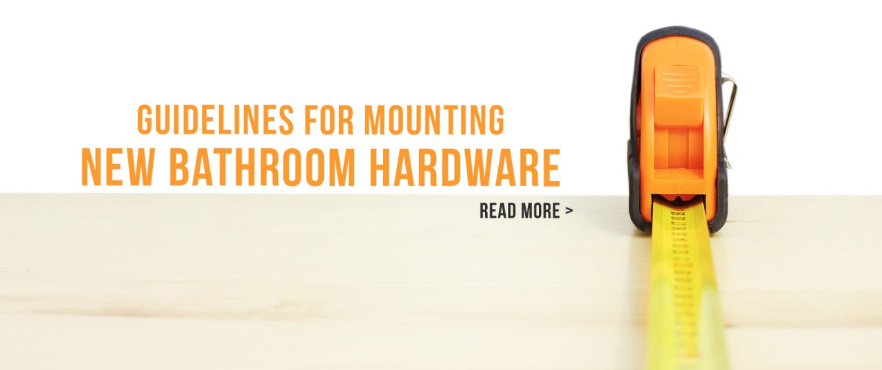 Guidelines for Mounting Bathroom Hardware