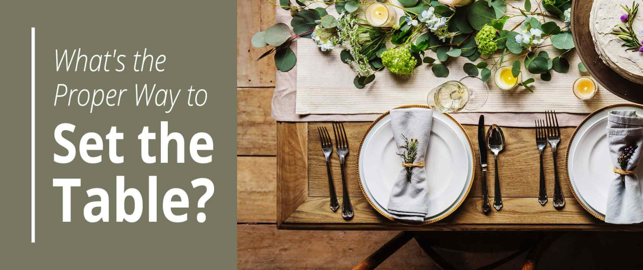What's the Proper Way to Set the Table | Prep for the Holidays