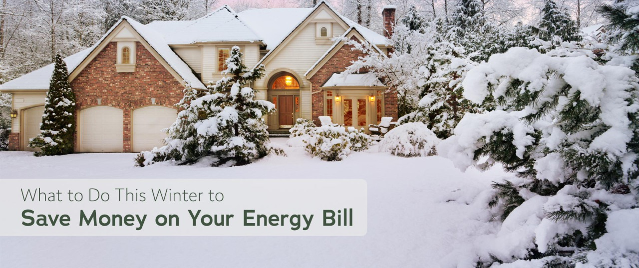 What to Do This Winter to Save Money on Your Energy Bill