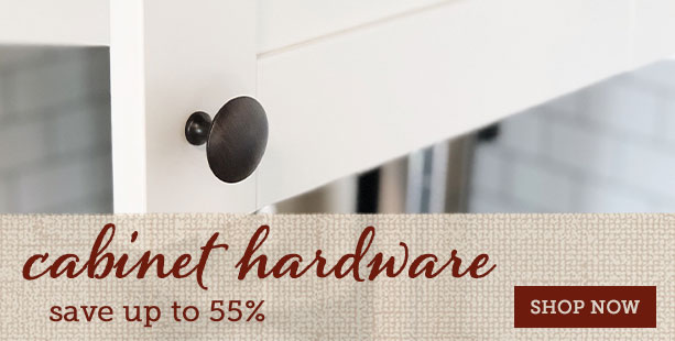 Dress Up Your Home Sale - Save up to 55% on cabinet knobs and pulls!