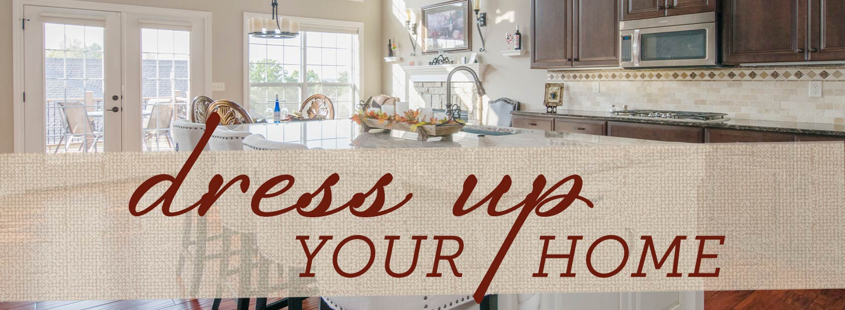 Dress Up Your Home