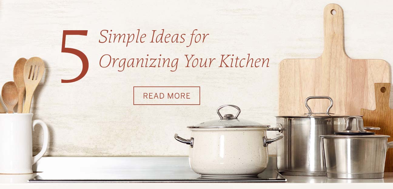 5 Simple Ideas for Organizing Your Kitchen