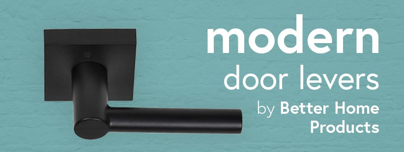 Modern Door Levers by Better Home Products